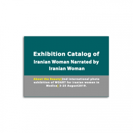 Exhibition Catalog Iranian Woman Narrated by Iranian Woman