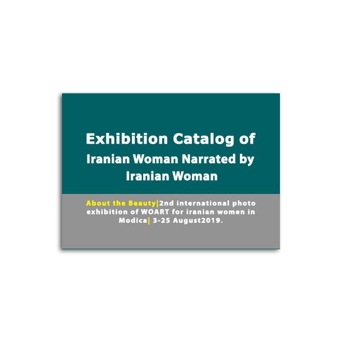 Exhibition Catalog Iranian Woman Narrated by Iranian Woman